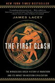The First ClashThe Miraculous Greek Victory at Marathon and Its Impact on Western Civilization【電子書籍】[ Jim Lacey ]