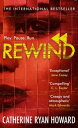 RewindAn explosive and twisted story for fans of The Hunting Party【電子書籍】[ Catherine Ryan Howard ]