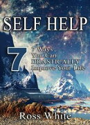 SELF HELP: 7 WAYS YOU CAN DRASTICALLY IMPROVE YOUR LIFE