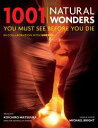 1001 Natural WondersYou Must See Before You Die【電子書籍】[ Michael Bright ]