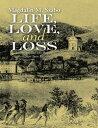 图书, 杂志, 漫画 - Life, Love, and Loss: Short Stories and Poems Based on True Events【電子書籍】[ Magdalin M. Szabo ]