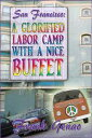 San Francisco: A Glorified Labor Camp With A Nice Buffet【電子書籍】[ Frank Genao ]