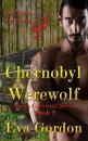 Chernobyl Werewolf Team Greywolf Series Book 2