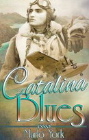 Catalina Blues: A Love is an Open Road Story