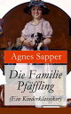 Die Familie Pf?ffling (Ein Kinderklassiker) - Vollst?ndige Ausgabe【電子書籍】[ Agnes Sapper ]