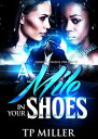 A Mile In Your Shoes【電子書籍】[ T.P. Miller ]