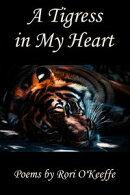 A Tigress in My Heart