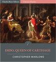 書, 雜誌, 漫畫 - Dido, Queen of Carthage【電子書籍】[ Christopher Marlowe ]