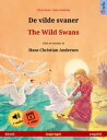 De vilde svaner ? The Wild Swans (dansk ? engelsk) Tosproget b?rnebog efter et eventyr af Hans Christian Andersen, med lydbog..