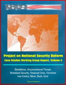 Project on National Security Reform: Case Studies Working Group Report, Volume II - Biodefense, Unconvention��