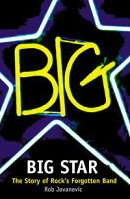 Big Star: The Story of Rock��s Forgotten Band