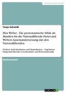 Max Weber - Die protestantische Ethik als Manifest f���r die Nationalliberale Partei und Webers Auseinanderse��