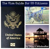 The Visa Guide for US Citizens【電子書籍】[ Talon Windwalker ]