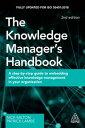 The Knowledge Manager's HandbookA Step-by-Step Guide to Embedding Effective Knowledge Management in your Organization