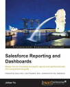 Salesforce Reporting and Dashboards【電子書籍】 Johan Yu