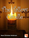 The Tallow CandleHidden Story of Anderson【電子書籍】[ Hans Christian Anders...