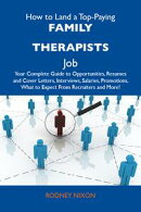 How to Land a Top-Paying Family therapists Job: Your Complete Guide to Opportunities, Resumes and Cover Lett��