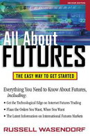 All About Futures: The Easy Way to Get Started: The Easy Way to Get Started, 2nd Edition
