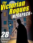 The Victorian Rogues MEGAPACK ���