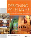 Designing With LightThe Art, S...