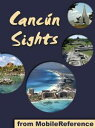 Cancun Sights: a travel guide to the attractions a