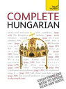 Complete Hungarian Beginner to Intermediate Book and Audio CourseLearn to read, write, speak and understand a new language wit..