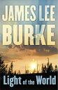 Light of the World【電子書籍】[ James Lee Burke ]