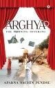ArghyaThe Morning Offering【電子書籍】[ Aparna Sachin Pendse ]