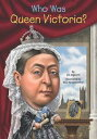 Who Was Queen Victoria 【電子書籍】 Jim Gigliotti