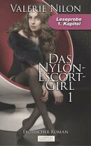 Das Nylon-Escort-Girl - Erotischer Roman: 1. Kapitel - Leseprobe