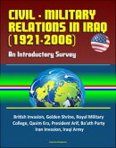 Civil - Military Relations in Iraq (1921-2006): An Introductory Survey - British Invasion, Golden Shrine, Ro��