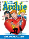 Life With Archie #33【電子書籍】[ Paul Kupperberg ]