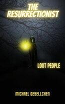 The Resurrectionist Book II: Lost People