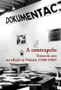 A contrapelo Textos de arte no-oficial en Polonia (1960-1989)【電子書籍】 In s R. Artola