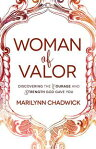 Woman of ValorDiscovering the Courage and Strength God Gave You[ Marilynn Chadwick ]