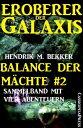 Balance der M?chte 2 (Eroberer der Galaxis: Sammelband mit vier Abenteuern)Cassiopeiapress Science Fiction【電子書籍】[ Hendrik M. Bekker ]