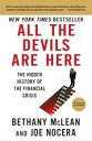 All the Devils Are HereThe Hidden History of the Financial Crisis【電子書籍】[ Bethany McLean ]