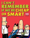 I Can't Remember If We're Cheap or Smart【電子書籍】[ Scott Adams ]