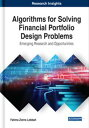 Algorithms for Solving Financial Portfolio Design ProblemsEmerging Research and Opportunities【電子書籍】[ Fatima Zohra Lebbah ]