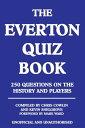 The Everton Quiz Book【電子書籍】[ Chris Cowlin ]