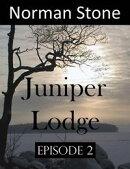 Juniper Lodge: Trials & Tribulations