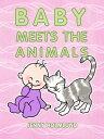 Baby Meets the Animals【電子書籍】[ Jenny Holmlund ]