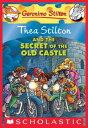 Thea Stilton 10: Thea Stilton and the Secret of the Old CastleA Geronimo Stilton Adventure【電子書籍】 Thea Stilton