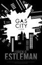 Gas CityA Novel【電子書籍】[ Loren D. Estleman ]