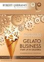 Gelato BusinessStart-up in gelateria【電子書籍】[ Roberto Lobrano ]