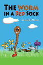 The Worm In A Red Sock【電子書籍】[ Mason Torrey ]