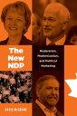 The New NDPModeration, Modernization, and Political Marketing