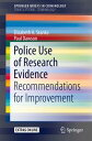 Police Use of Research EvidenceRecommendations for Improvement【電子書籍】[ Elizabeth A. Stanko ]
