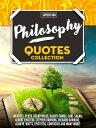 PHILOSOPHY Quotes CollectionFrom Socrates, Plato, Oscar Wilde, Albert Camus, Carl Sagan, Albert Einstein, Stephen Hawking, Richard Dawkins, Alan W. Watts, Epictetus, Confucius And Many More 【電子書籍】 Sapiens Hub