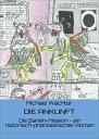 DIE ANKUNFTDie Sariah-Mission - ein historisch-phantastischer Roman【電子書籍】[ Michael W?chter ]